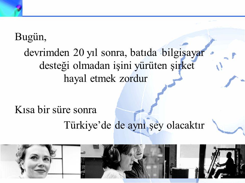 Bugün, devrimden 20 yıl sonra, batıda bilgisayar desteği olmadan işini yürüten şirket hayal etmek zordur Kısa bir süre sonra Türkiye'de de aynı şey olacaktır