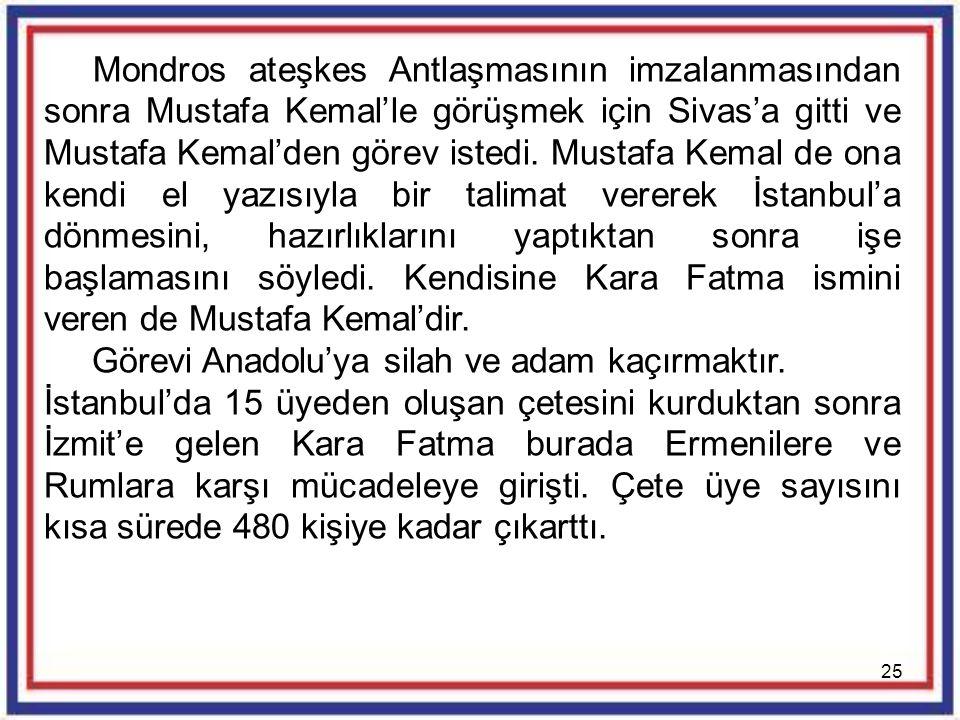 25 Mondros ateşkes Antlaşmasının imzalanmasından sonra Mustafa Kemal'le görüşmek için Sivas'a gitti ve Mustafa Kemal'den görev istedi. Mustafa Kemal d
