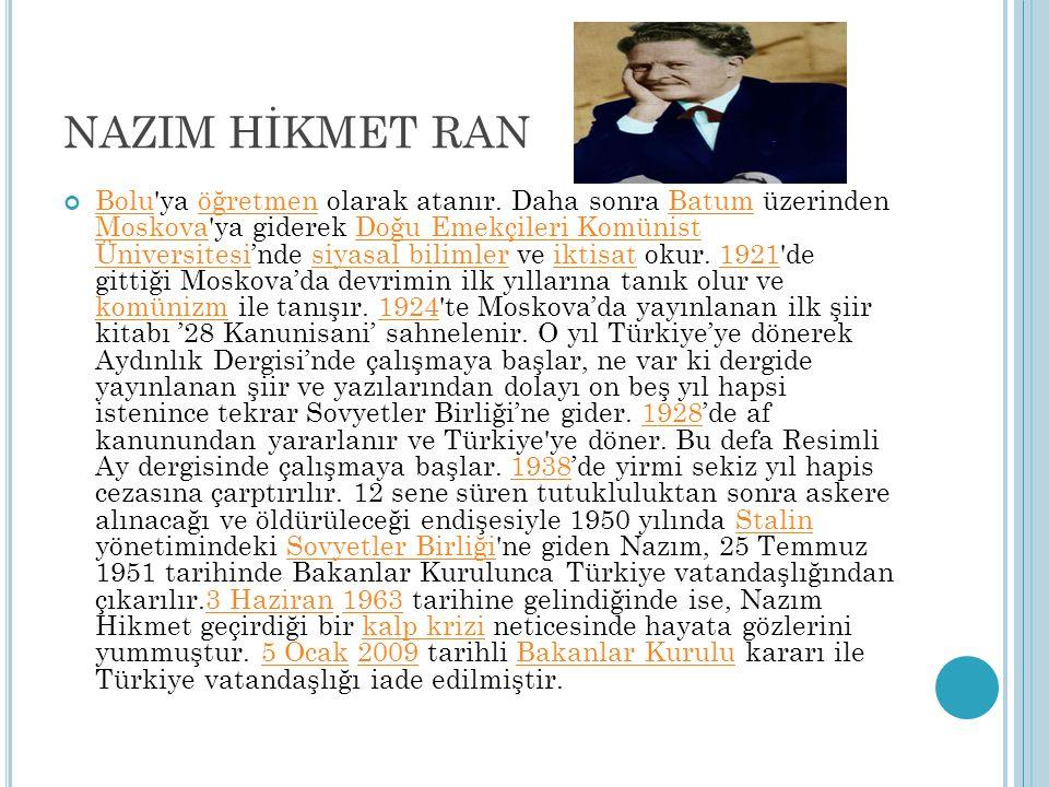 NAZIM HİKMET RAN BoluBolu'ya öğretmen olarak atanır. Daha sonra Batum üzerinden Moskova'ya giderek Doğu Emekçileri Komünist Üniversitesi'nde siyasal b