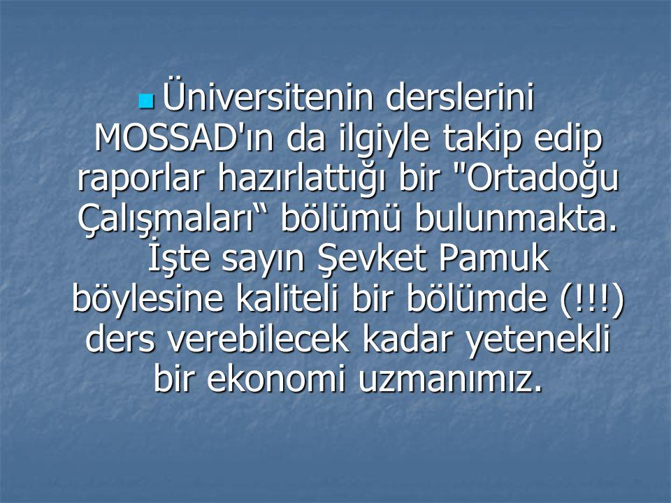 Üniversitenin derslerini MOSSAD'ın da ilgiyle takip edip raporlar hazırlattığı bir
