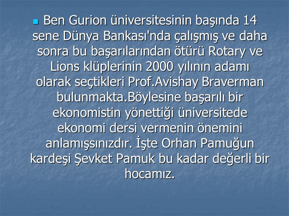 Ben Gurion üniversitesinin başında 14 sene Dünya Bankası'nda çalışmış ve daha sonra bu başarılarından ötürü Rotary ve Lions klüplerinin 2000 yılının a