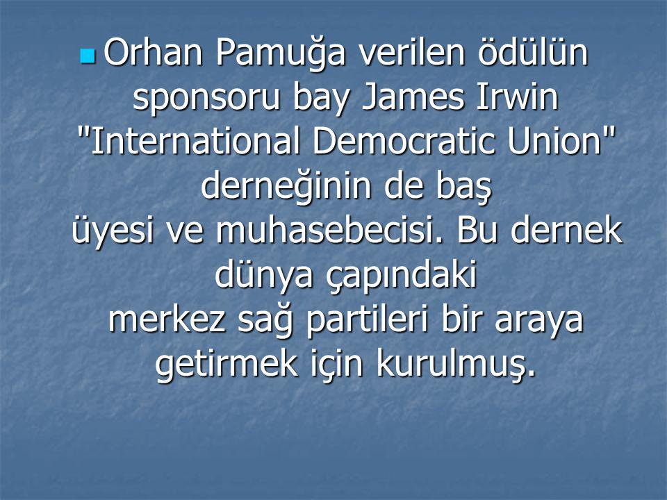 Orhan Pamuğa verilen ödülün sponsoru bay James Irwin