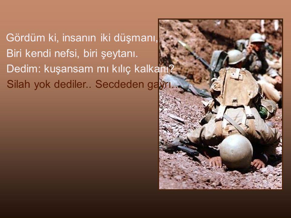 Dedim yıllar yılı gönlüm harapta Devâ bulamadım, sazda, şarapta Bir yudum su verin, kaldım serapta; Pınar yok dediler… Secdeden gayrı…