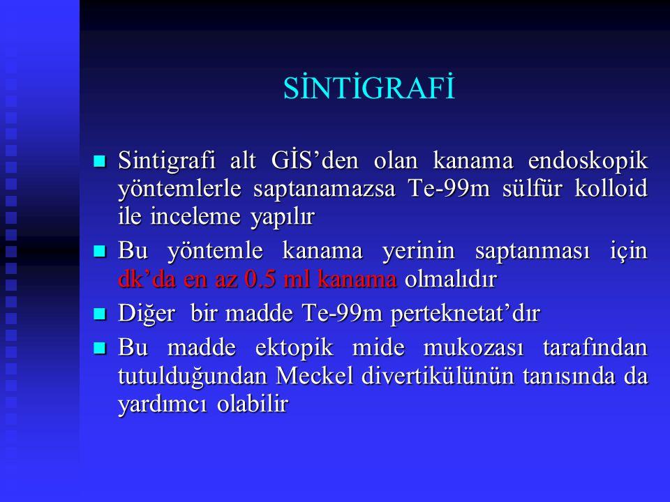 SİNTİGRAFİ Sintigrafi alt GİS'den olan kanama endoskopik yöntemlerle saptanamazsa Te-99m sülfür kolloid ile inceleme yapılır Sintigrafi alt GİS'den ol