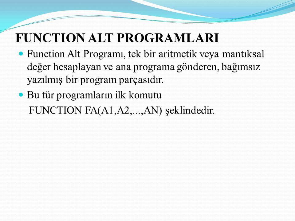 FUNCTION alt program adı (argüman listesi )..............................