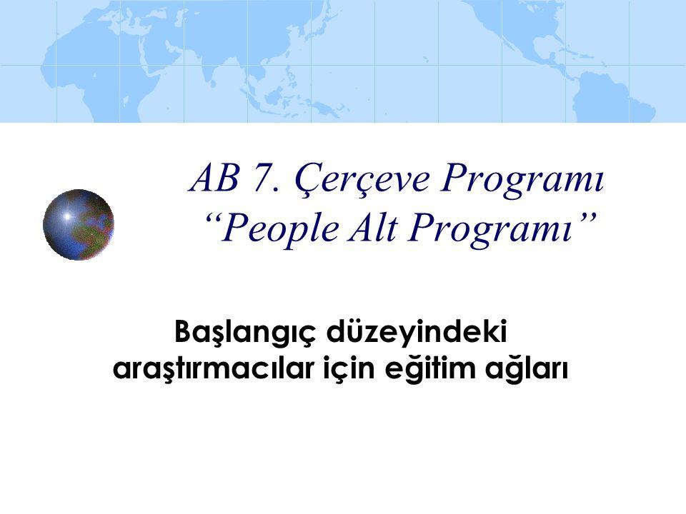 """AB 7. Çerçeve Programı """"People Alt Programı"""" Başlangıç düzeyindeki araştırmacılar için eğitim ağları"""