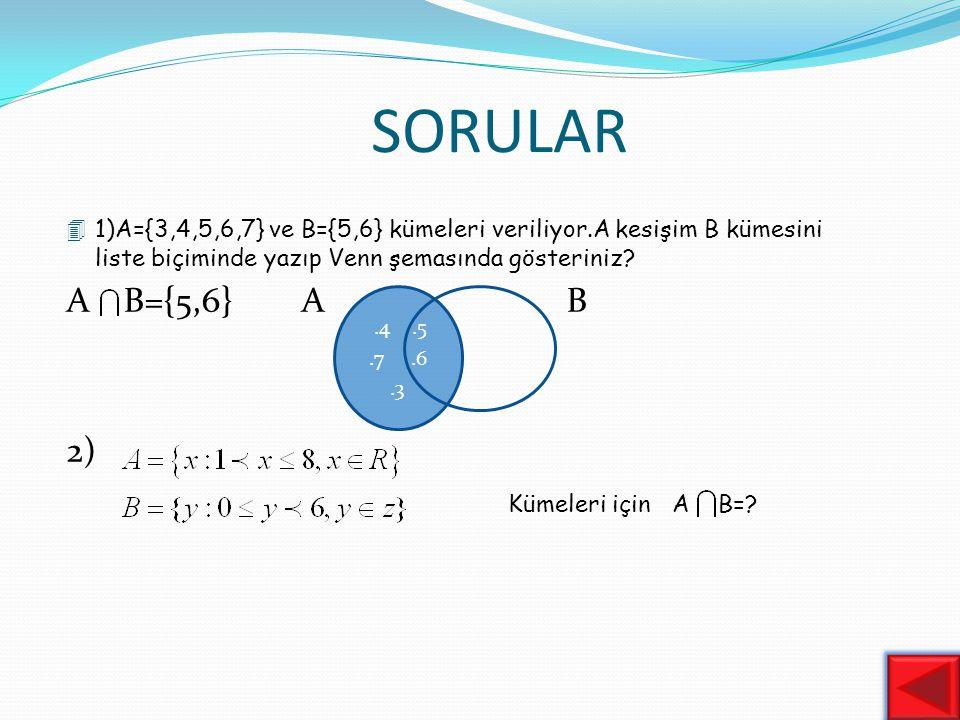 3) Birleşme özelliği:Her A;B;C kümeleri için 4)Yutan eleman özelliği: Her A kümesi için dir (Bu işlemde yutan eleman dir)