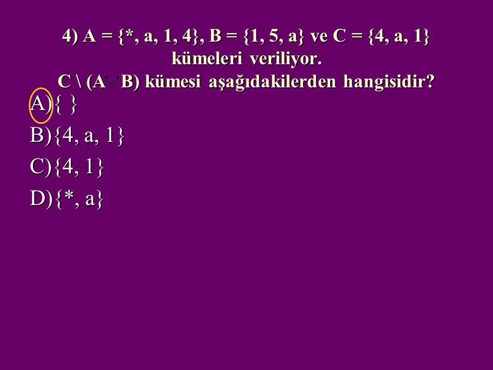 3) Aşağıdakilerden hangisi boş kümedir? A) Okulumuzdaki çalışkan öğrenciler B) 1' den küçük doğal sayılar C) 4' ten küçük çift doğal sayılar D) 4 ayak
