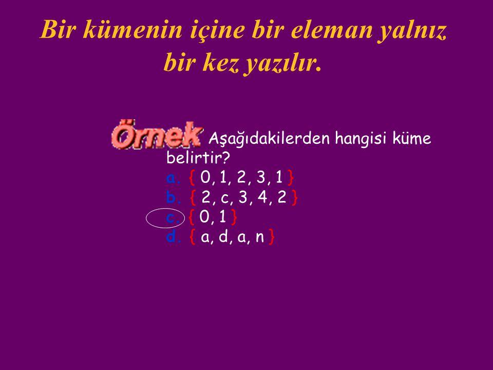 3) Ortak Özellik Yöntemi Bir A kümesinin elemanlarının ortak bir özelliği varsa A kümesi bir açık önerme şeklinde yazılarak gösterilebilir. A = {8'den