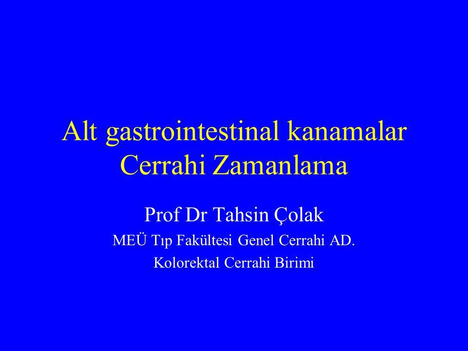 Alt gastrointestinal kanamalar Cerrahi Zamanlama Prof Dr Tahsin Çolak MEÜ Tıp Fakültesi Genel Cerrahi AD.