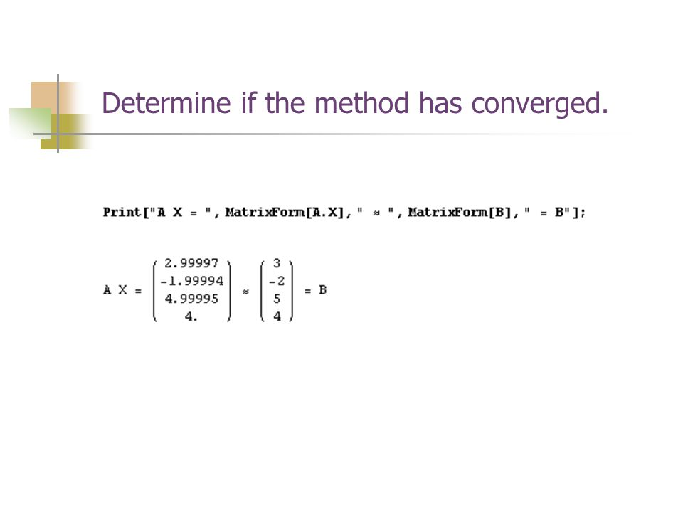 Determine if the method has converged.