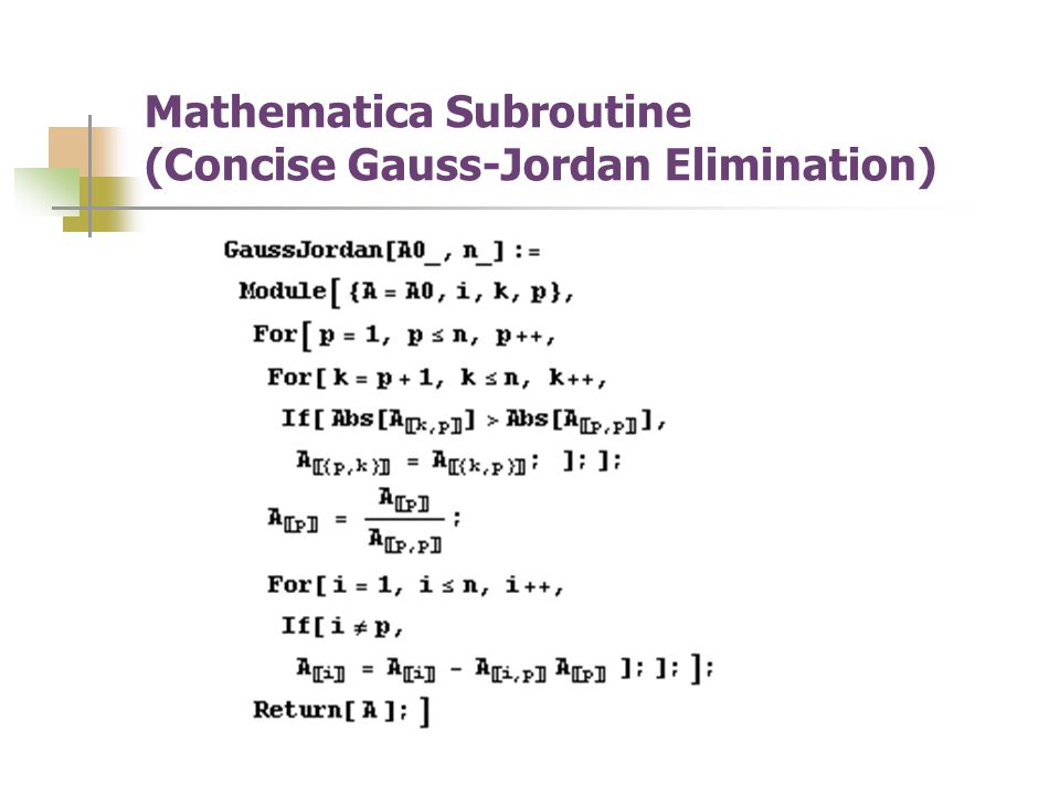 Mathematica Subroutine (Concise Gauss-Jordan Elimination)