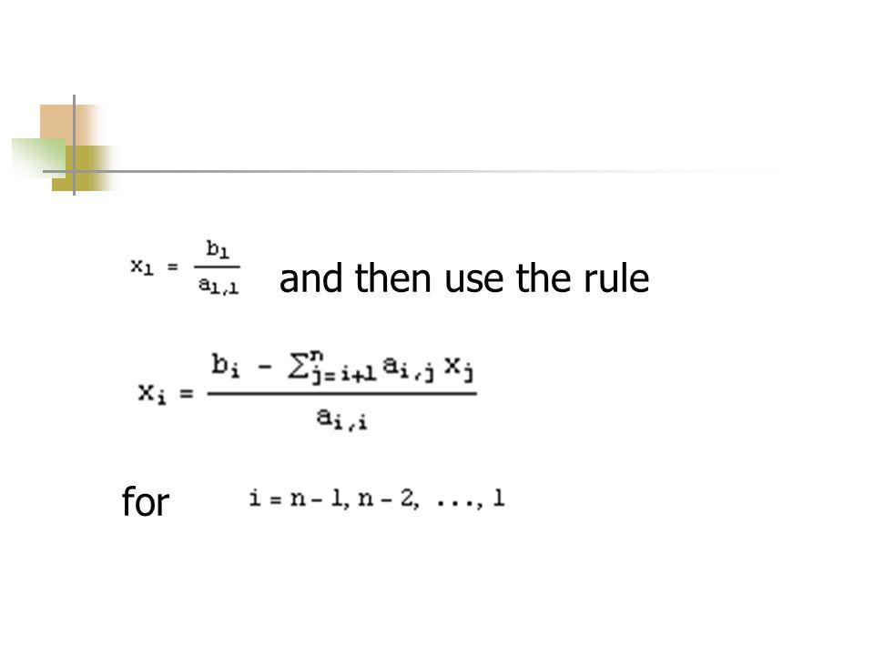 Sistemin çözümü; Sonra forward-substitution gerçekleştirelim.