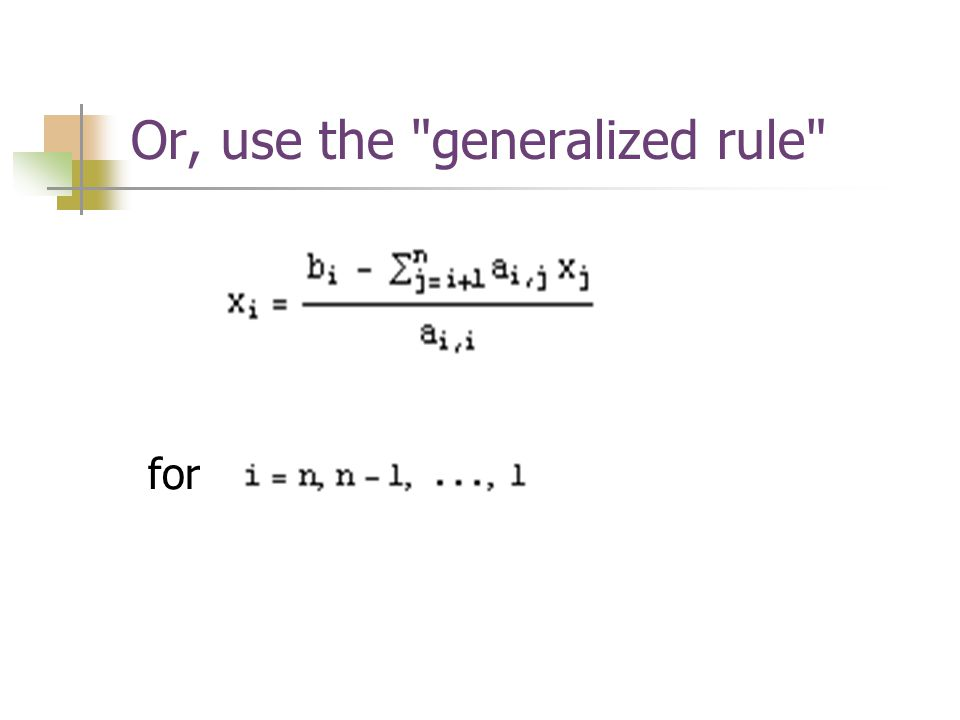 Or, use the generalized rule for