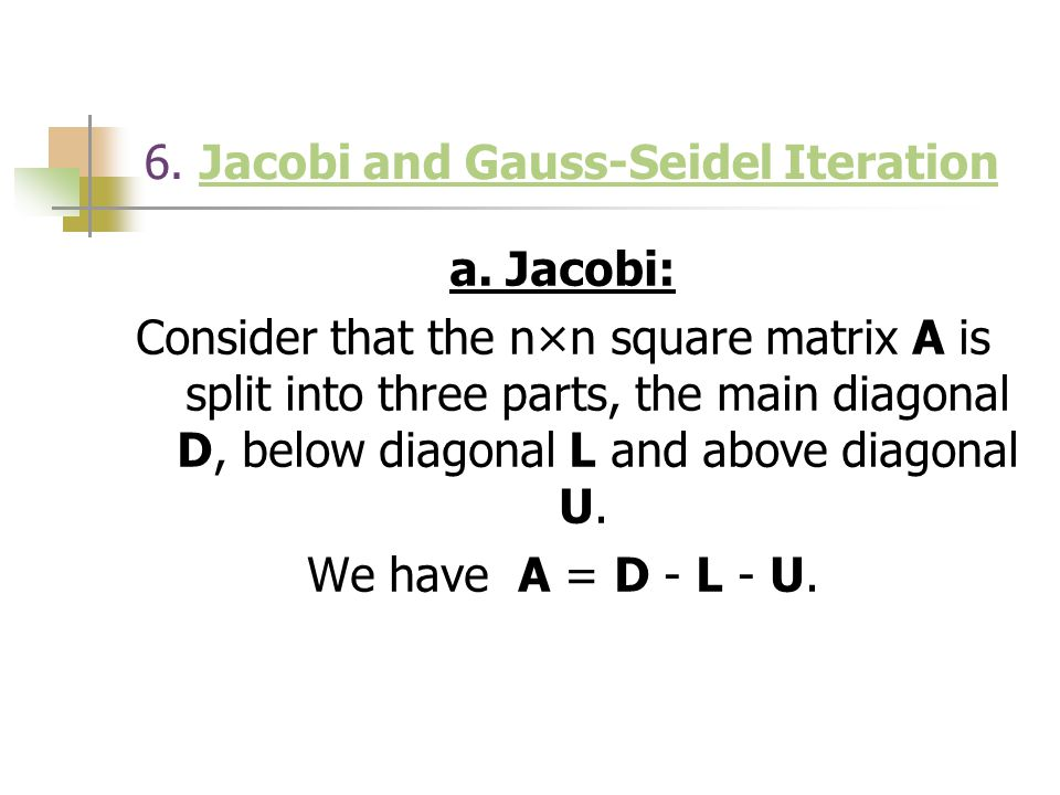 6.Jacobi and Gauss-Seidel IterationJacobi and Gauss-Seidel Iteration a.