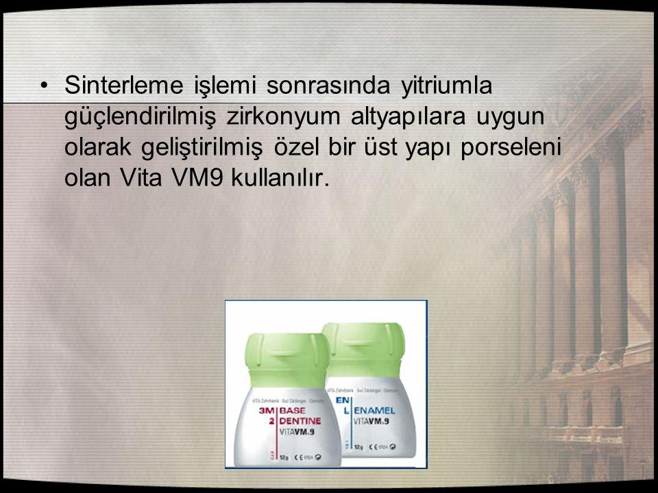 Sinterleme işlemi sonrasında yitriumla güçlendirilmiş zirkonyum altyapılara uygun olarak geliştirilmiş özel bir üst yapı porseleni olan Vita VM9 kulla