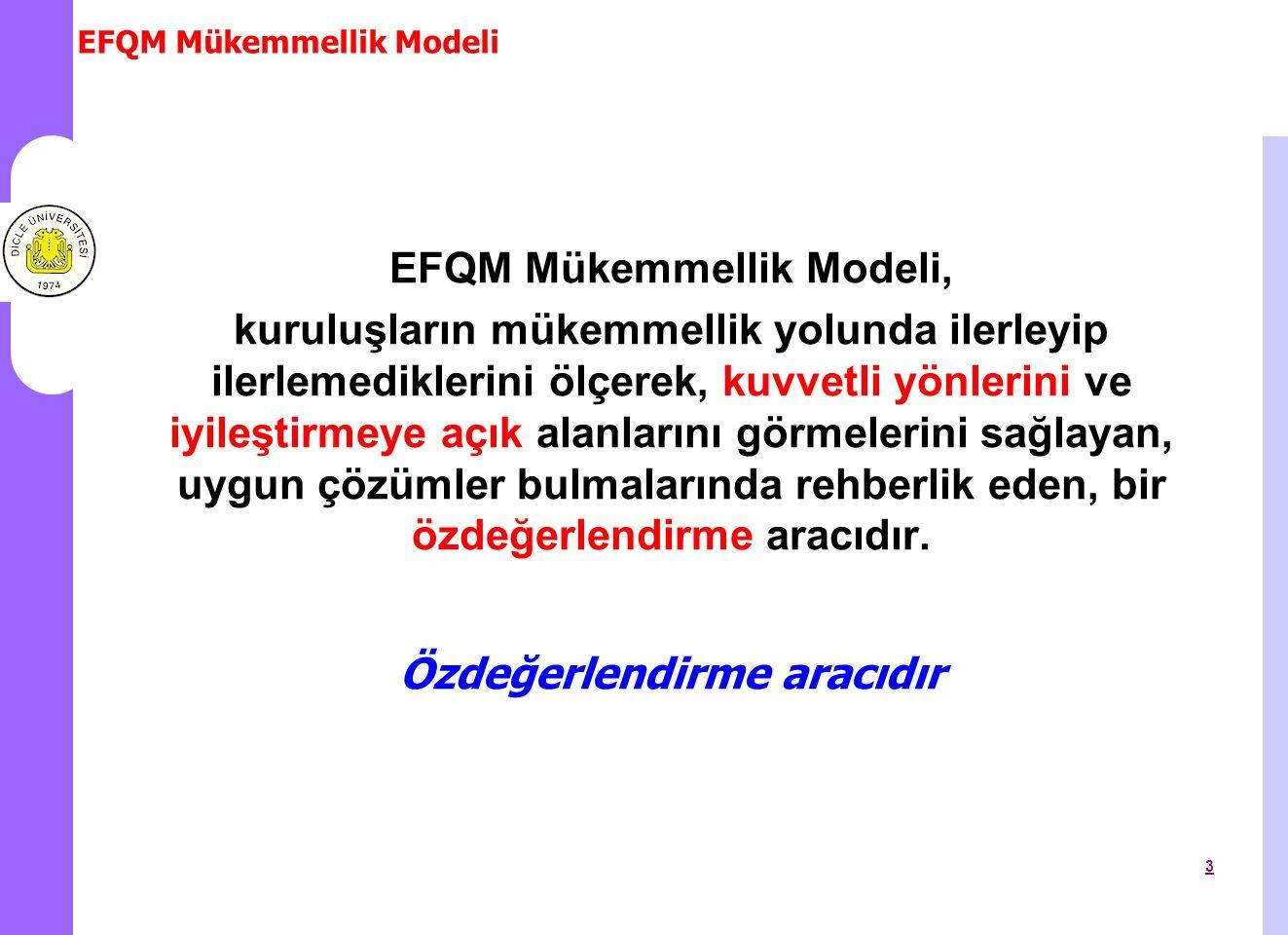 EFQM Mükemmellik Modeli 24 EĞİLİMLER –Olumlu eğilimlerin varlığı.