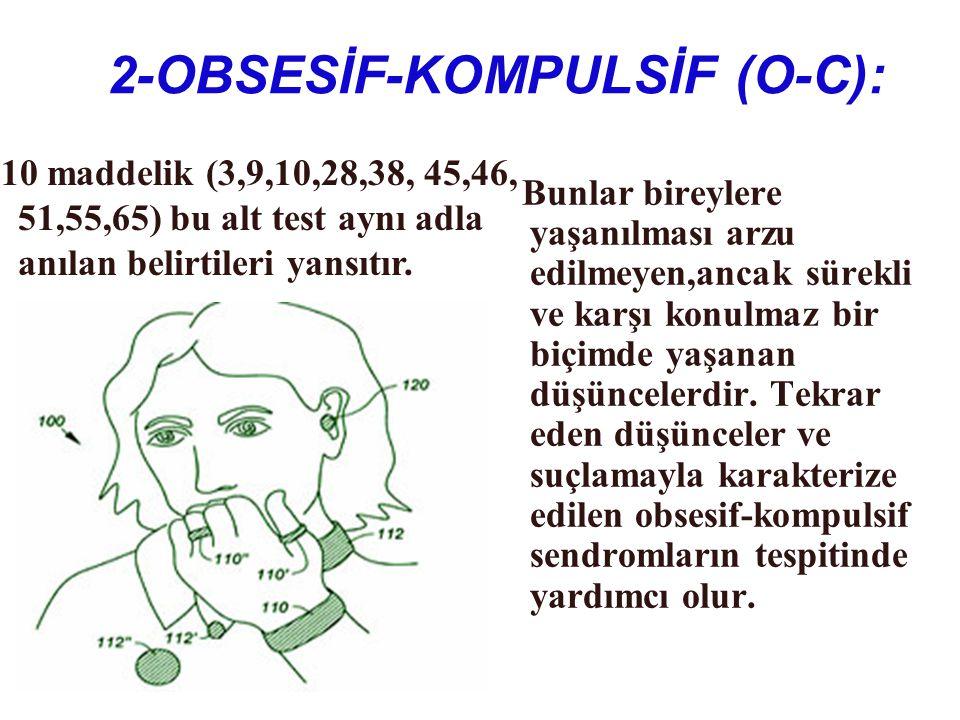2-OBSESİF-KOMPULSİF (O-C): Bunlar bireylere yaşanılması arzu edilmeyen,ancak sürekli ve karşı konulmaz bir biçimde yaşanan düşüncelerdir. Tekrar eden