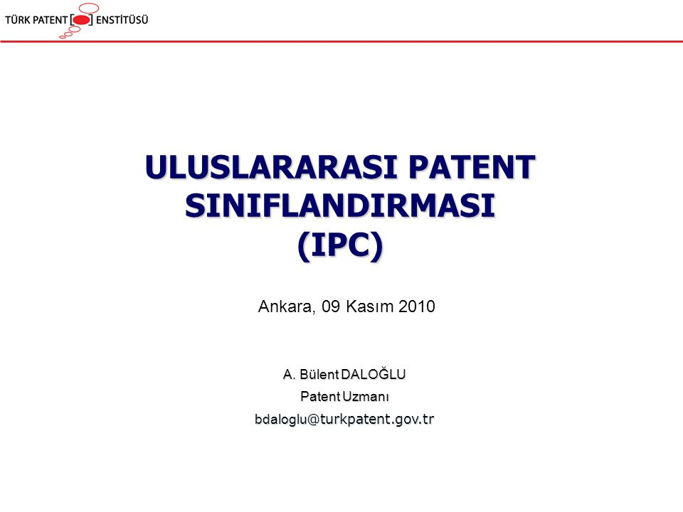 ULUSLARARASI PATENT SINIFLANDIRMASI (IPC) A.