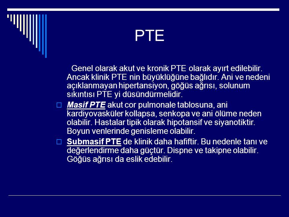PTE Genel olarak akut ve kronik PTE olarak ayırt edilebilir.