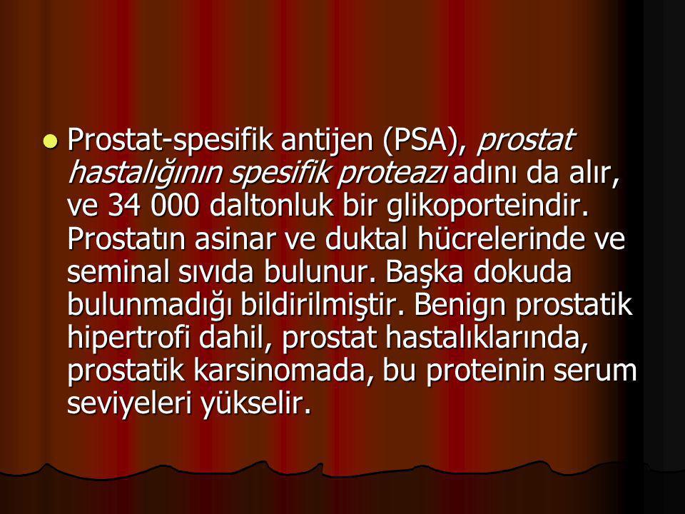 Prostat-spesifik antijen (PSA), prostat hastalığının spesifik proteazı adını da alır, ve 34 000 daltonluk bir glikoporteindir. Prostatın asinar ve duk