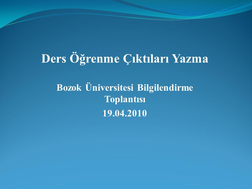 Ders Öğrenme Çıktıları Yazma Bozok Üniversitesi Bilgilendirme Toplantısı 19.04.2010