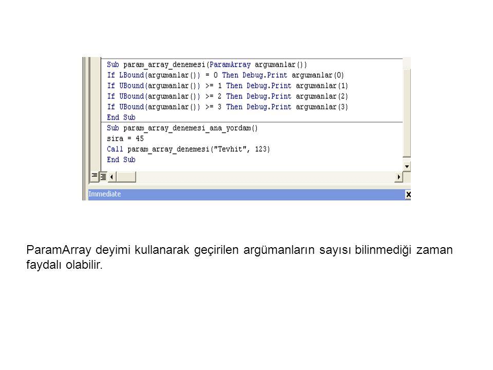 ByVal ve ByRef Argümanın orijinal değeri ByRef deyimi kullanılarak yordama aktarılır.