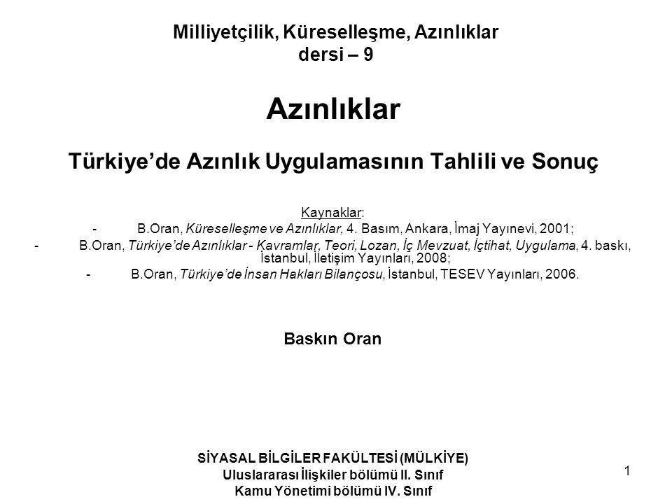 1 Milliyetçilik, Küreselleşme, Azınlıklar dersi – 9 Azınlıklar Türkiye'de Azınlık Uygulamasının Tahlili ve Sonuç Kaynaklar: -B.Oran, Küreselleşme ve A