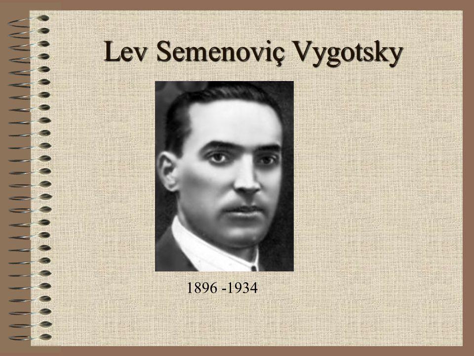 Lev Semenoviç Vygotsky 1896 -1934