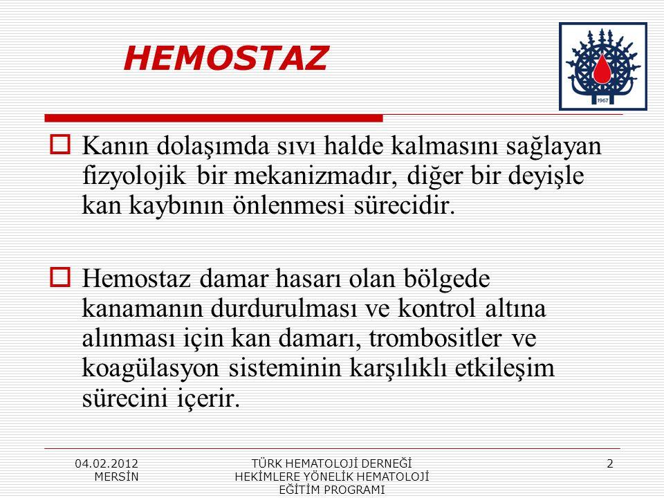 04.02.2012 MERSİN TÜRK HEMATOLOJİ DERNEĞİ HEKİMLERE YÖNELİK HEMATOLOJİ EĞİTİM PROGRAMI 2  Kanın dolaşımda sıvı halde kalmasını sağlayan fizyolojik bi