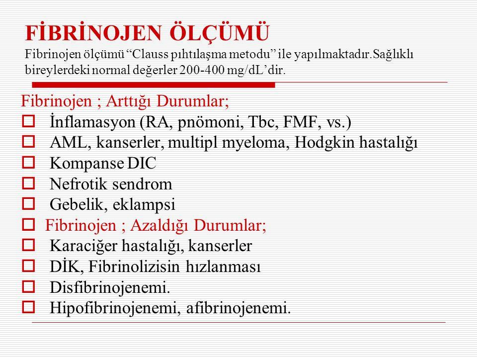"""FİBRİNOJEN ÖLÇÜMÜ Fibrinojen ölçümü """"Clauss pıhtılaşma metodu"""" ile yapılmaktadır.Sağlıklı bireylerdeki normal değerler 200-400 mg/dL'dir. Fibrinojen ;"""
