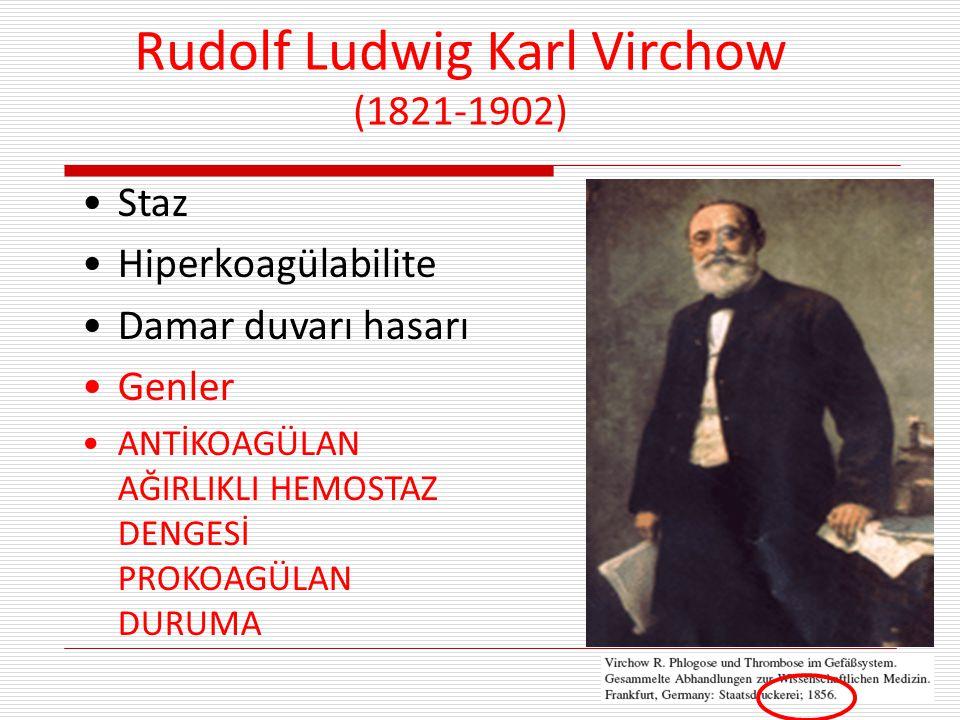 42 Rudolf Ludwig Karl Virchow (1821-1902) Staz Hiperkoagülabilite Damar duvarı hasarı Genler ANTİKOAGÜLAN AĞIRLIKLI HEMOSTAZ DENGESİ PROKOAGÜLAN DURUM