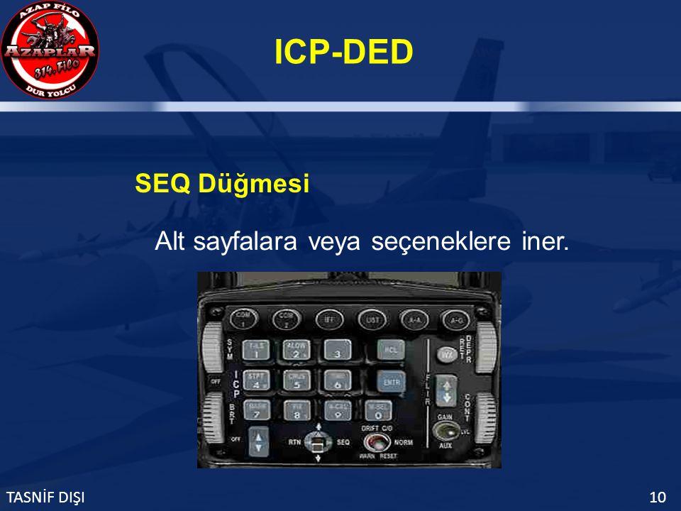 ICP-DED TASNİF DIŞI10 Alt sayfalara veya seçeneklere iner. SEQ Düğmesi