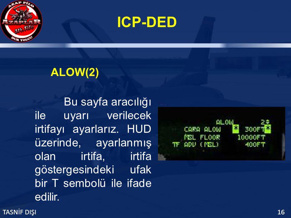 ICP-DED TASNİF DIŞI16 ALOW(2) Bu sayfa aracılığı ile uyarı verilecek irtifayı ayarlarız.