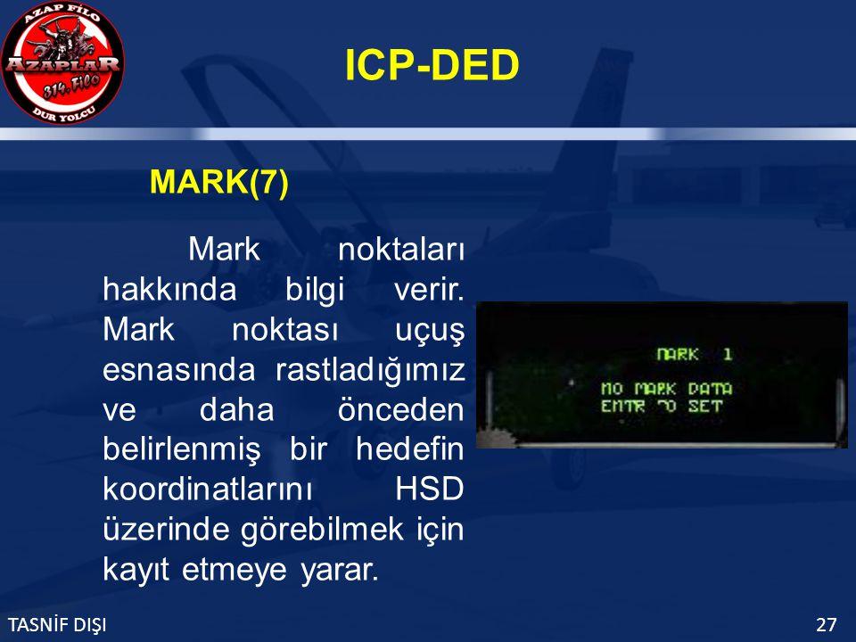 ICP-DED TASNİF DIŞI27 MARK(7) Mark noktaları hakkında bilgi verir.