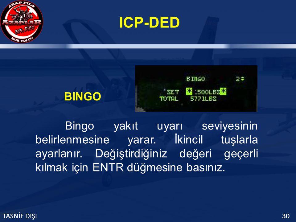 ICP-DED TASNİF DIŞI30 BINGO Bingo yakıt uyarı seviyesinin belirlenmesine yarar.