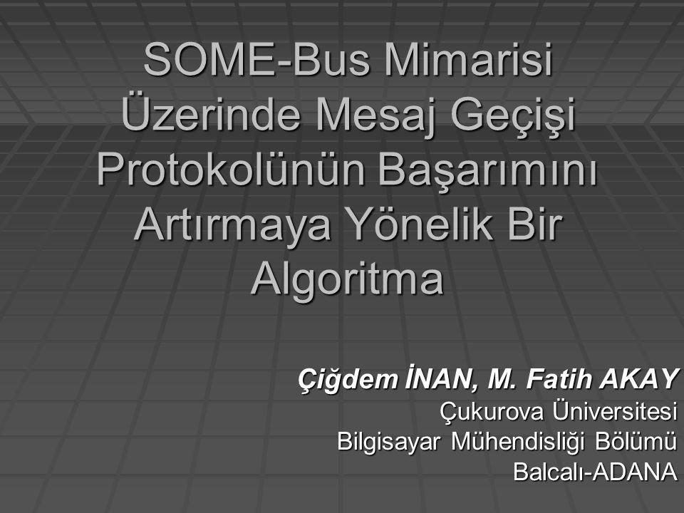 SOME-Bus Mimarisi Üzerinde Mesaj Geçişi Protokolünün Başarımını Artırmaya Yönelik Bir Algoritma Çiğdem İNAN, M.