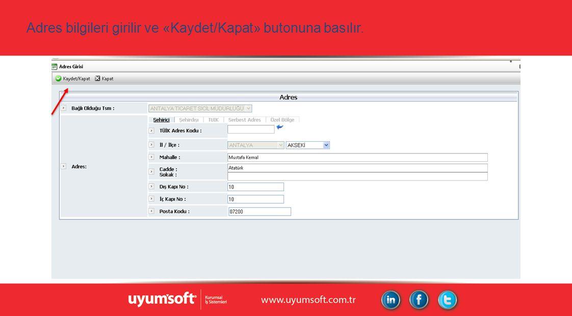 Adres bilgileri girilir ve «Kaydet/Kapat» butonuna basılır.