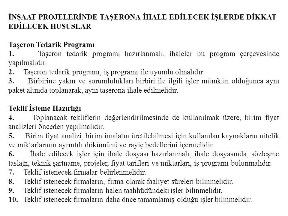 İNŞAAT PROJELERİNDE TAŞERONA İHALE EDİLECEK İŞLERDE DİKKAT EDİLECEK HUSUSLAR Taşeron Tedarik Programı 1. Taşeron tedarik programı hazırlanmalı, ihalel