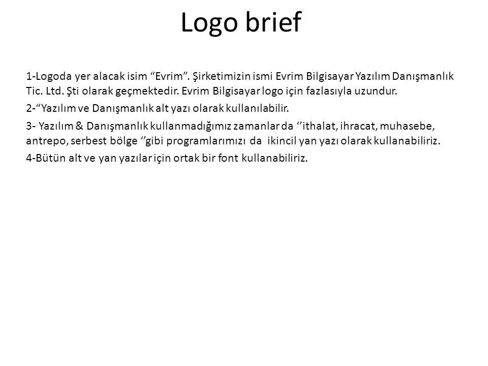 """Logo brief 1-Logoda yer alacak isim """"Evrim"""". Şirketimizin ismi Evrim Bilgisayar Yazılım Danışmanlık Tic. Ltd. Şti olarak geçmektedir. Evrim Bilgisayar"""