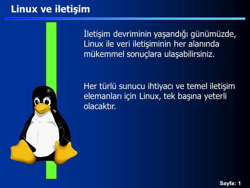 Sayfa: 2 Linux ve iletişim Bilgisayarların birbirleriyle haberleşmesinin müthiş imkanlar sunacağının farkına varılması ile birlikte, 1969 yılında temelleri atılan internet, Bugünkü yapısına 1988 yılında kavuşmuştur.
