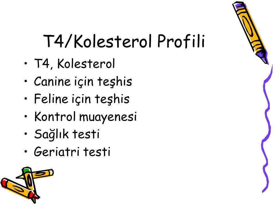 T4/Kolesterol Profili T4, Kolesterol Canine için teşhis Feline için teşhis Kontrol muayenesi Sağlık testi Geriatri testi