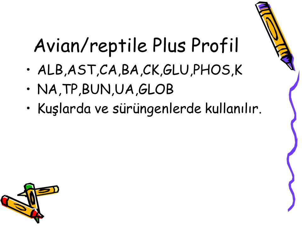 Avian/reptile Plus Profil ALB,AST,CA,BA,CK,GLU,PHOS,K NA,TP,BUN,UA,GLOB Kuşlarda ve sürüngenlerde kullanılır.