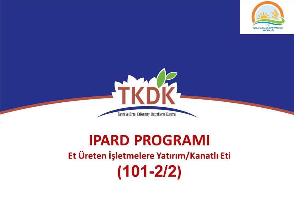 IPARD PROGRAMI Et Üreten İşletmelere Yatırım/Kanatlı Eti ( 101-2/2 )