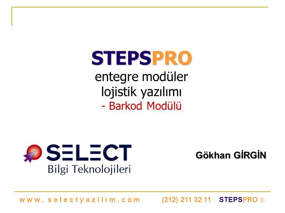 STEPSPRO STEPSPRO entegre modüler lojistik yazılımı - Barkod Modülü Gökhan GİRGİN w w w.