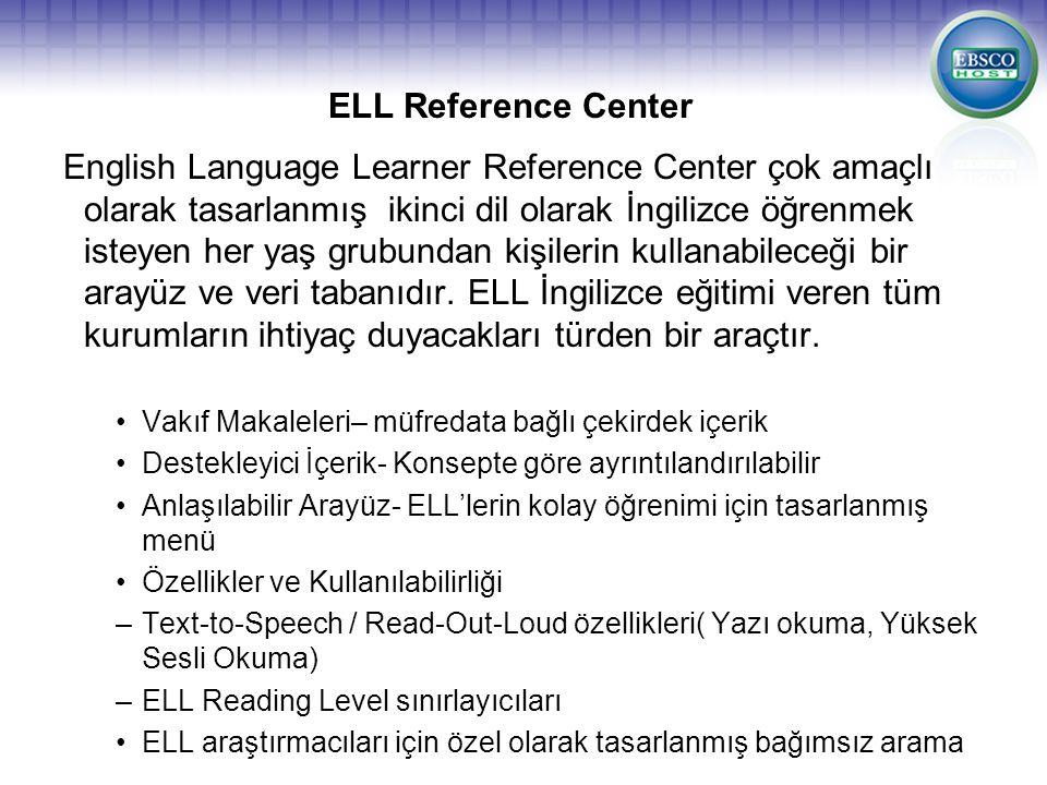 ELL Reference Center English Language Learner Reference Center çok amaçlı olarak tasarlanmış ikinci dil olarak İngilizce öğrenmek isteyen her yaş grub
