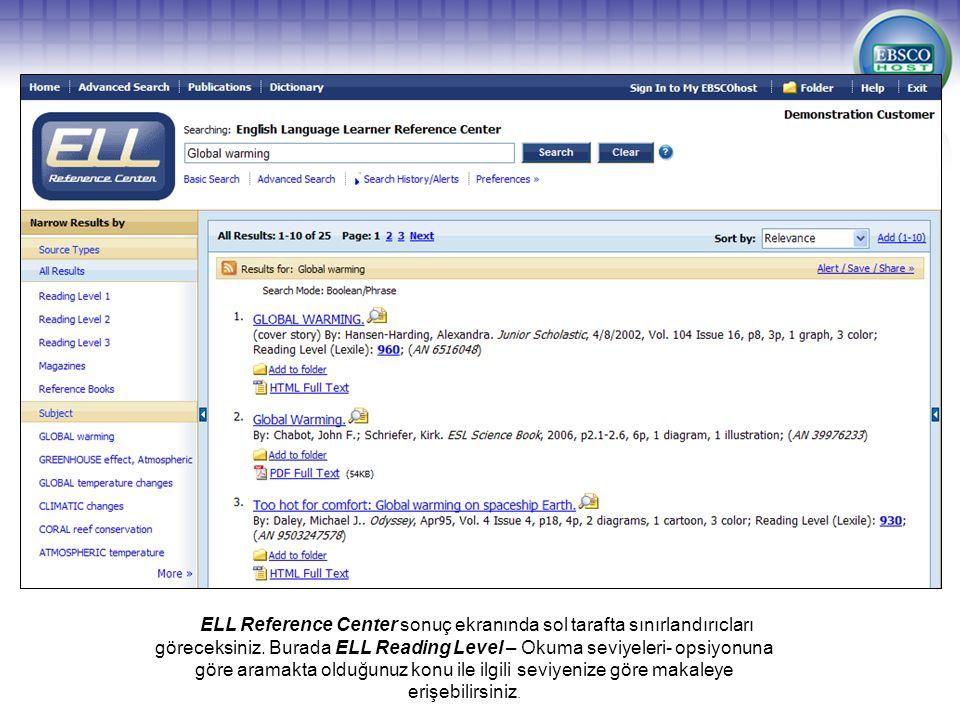 ELL Reference Center sonuç ekranında sol tarafta sınırlandırıcları göreceksiniz. Burada ELL Reading Level – Okuma seviyeleri- opsiyonuna göre aramakta