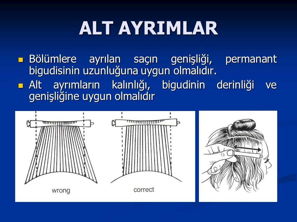 ALT AYRIMLAR Bölümlere ayrılan saçın genişliği, permanant bigudisinin uzunluğuna uygun olmalıdır. Bölümlere ayrılan saçın genişliği, permanant bigudis