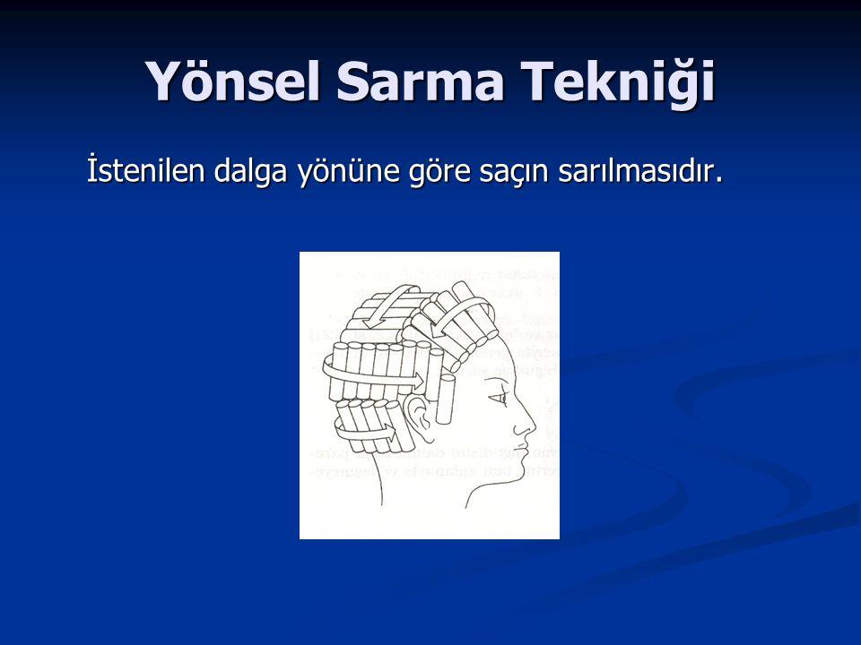 Yönsel Sarma Tekniği İstenilen dalga yönüne göre saçın sarılmasıdır.