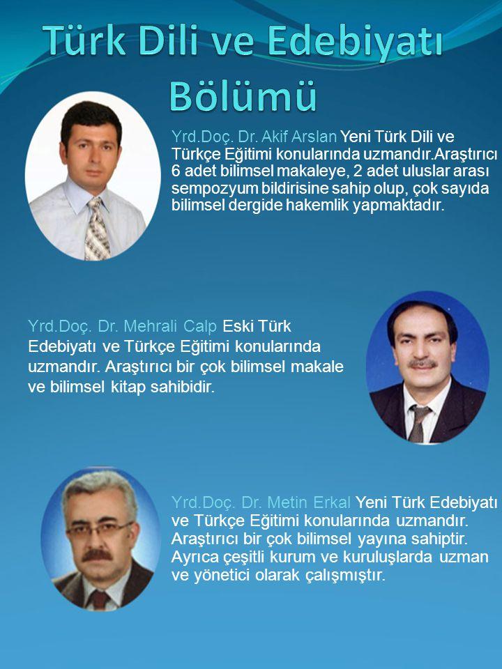 Yrd.Doç. Dr. Akif Arslan Yeni Türk Dili ve Türkçe Eğitimi konularında uzmandır.Araştırıcı 6 adet bilimsel makaleye, 2 adet uluslar arası sempozyum bil